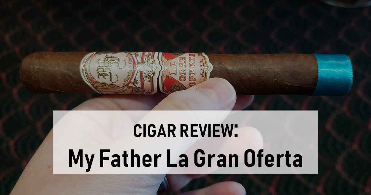 cigar review My Father La Gran Oferta