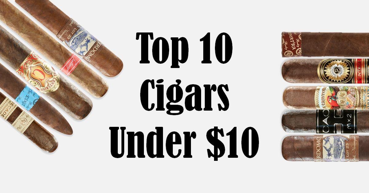 top ten cigars under $10