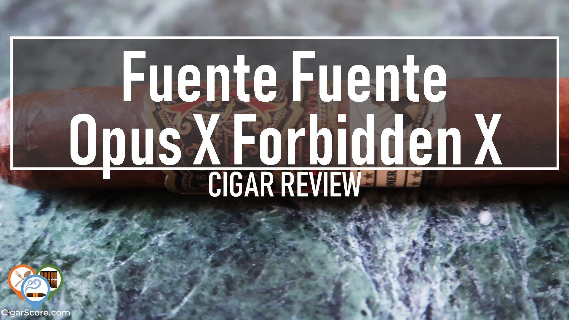Cigar Review Fuente Fuente Opus X Forbidden X 2014