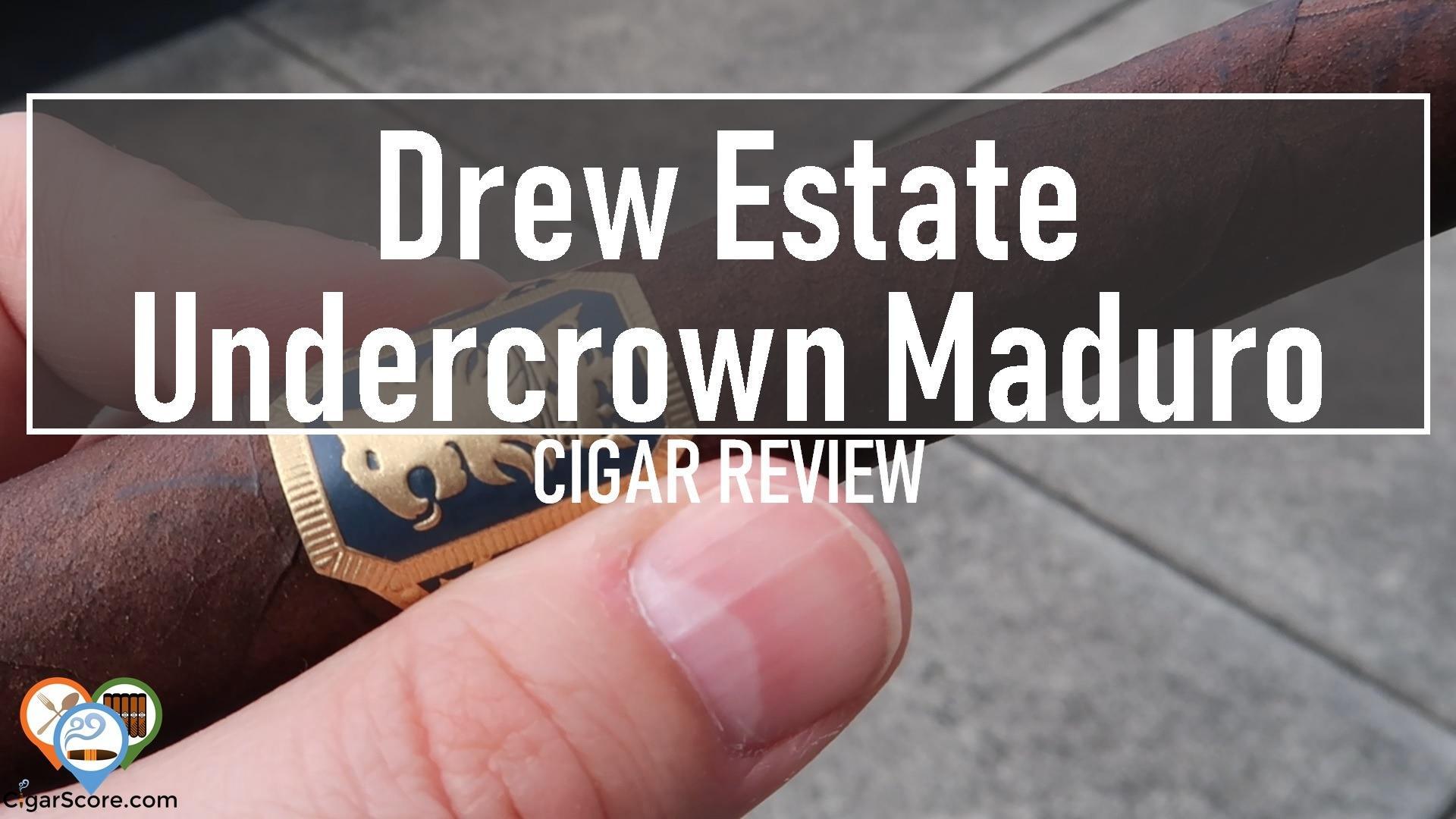 cigar review - drew estate undercrown maduro gran toro