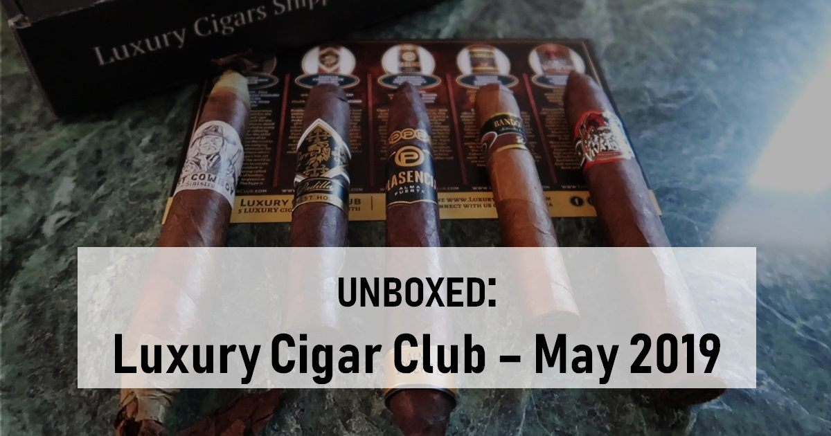 unboxing luxury cigar club platinum may 2019