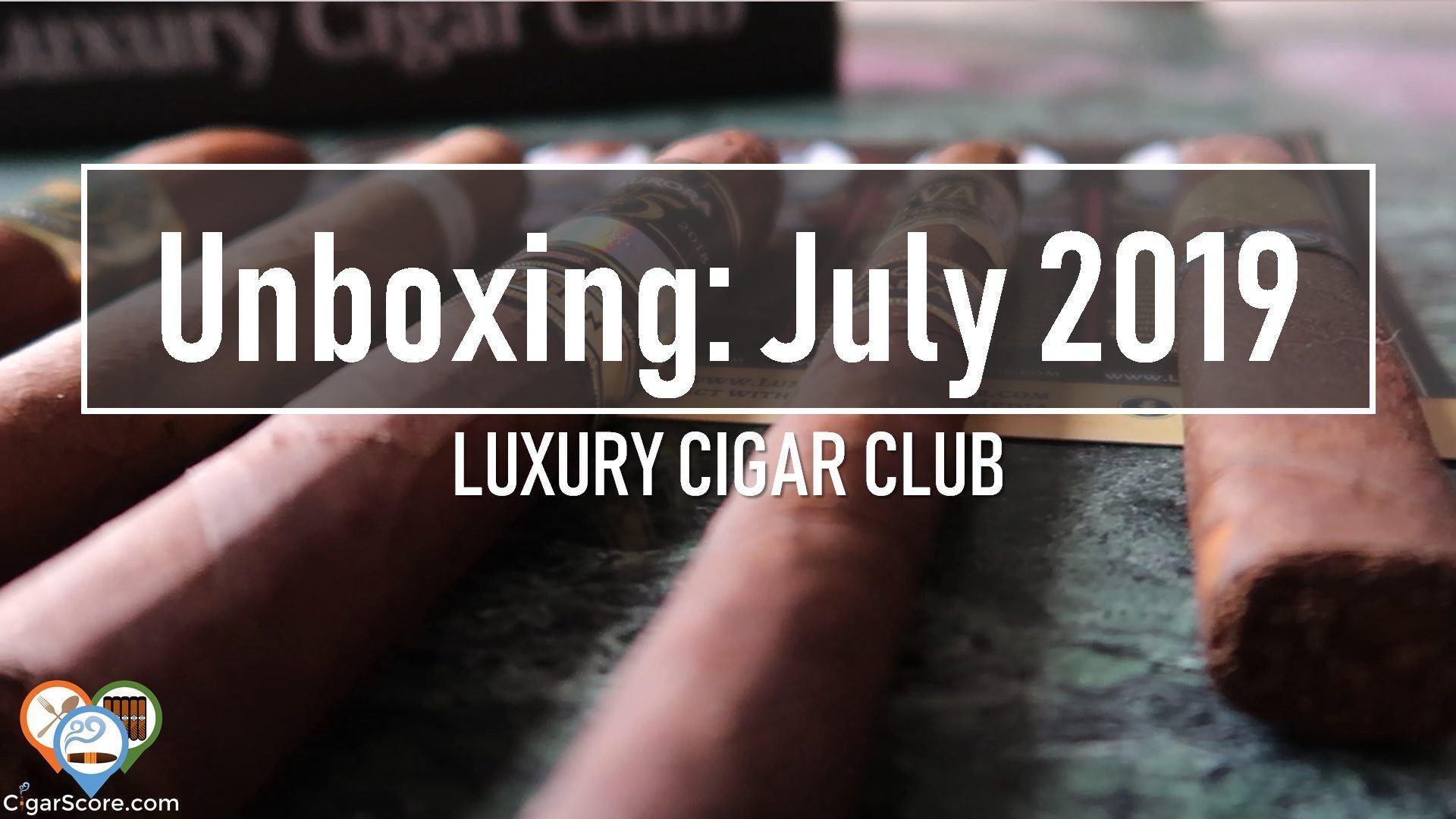 unboxing luxury cigar club july 2019