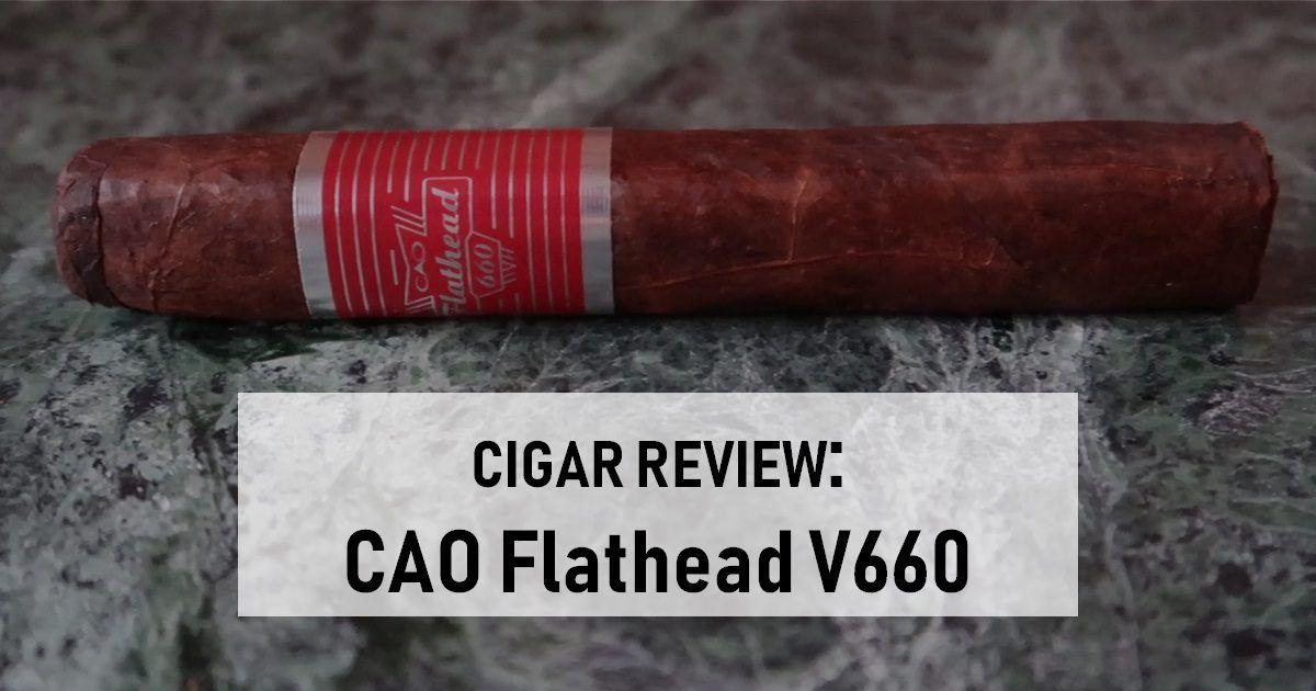 Cigar Review CAO Flathead V660