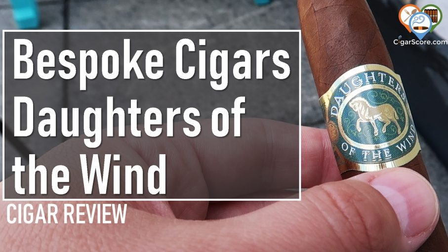 cigar review bespoke cigars daughters of the wind
