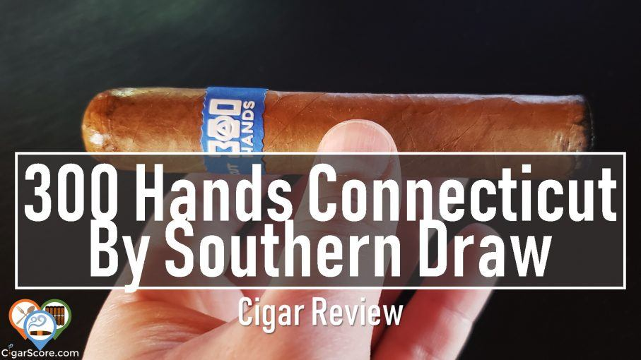 cigar review 300 Hands Connecticut Petit Edmundo by Southern Draw