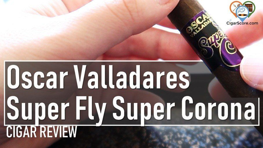 Cigar Review: Oscar Valladares Super Fly Super Corona