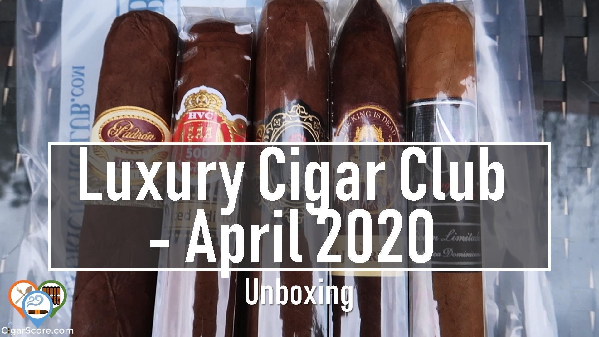 UNBOXING - Luxury Cigar Club APRIL 2020 - Est. $68.33 Value?