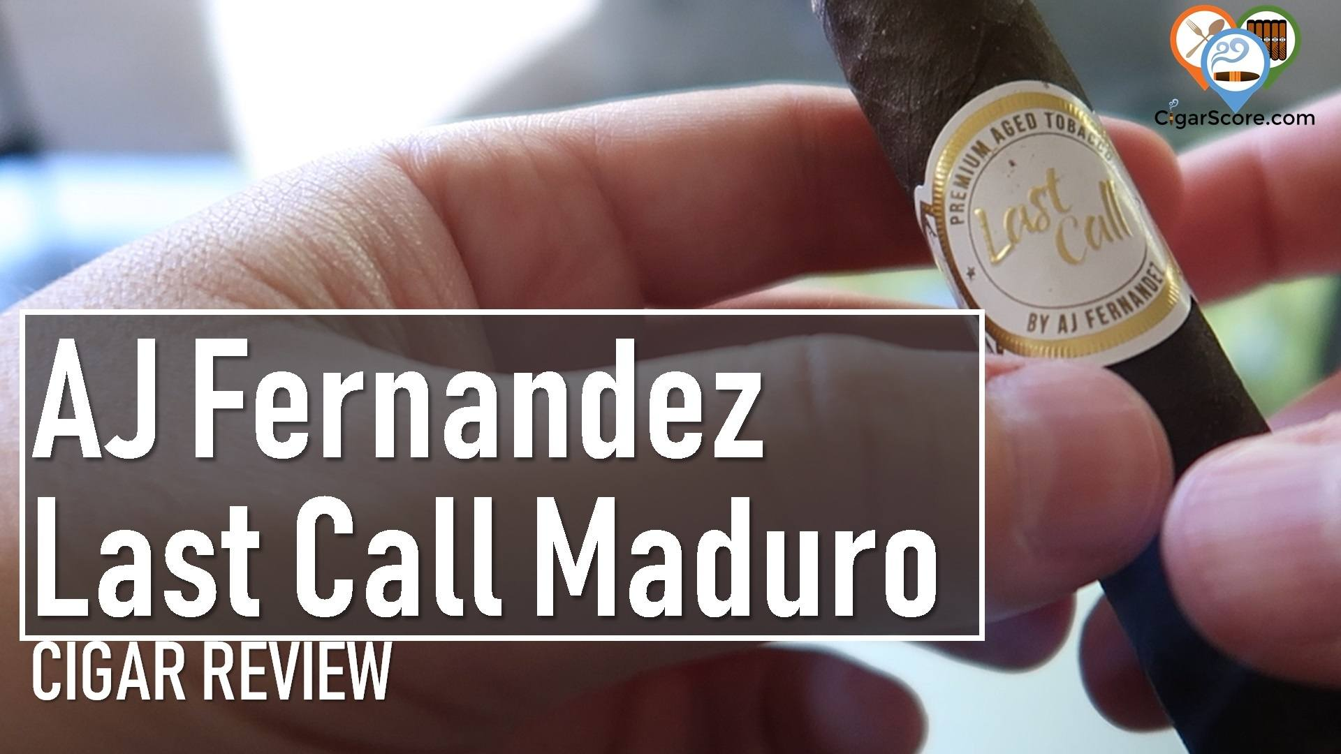 cigar review AJ Fernandez Last Call Maduro Geniales