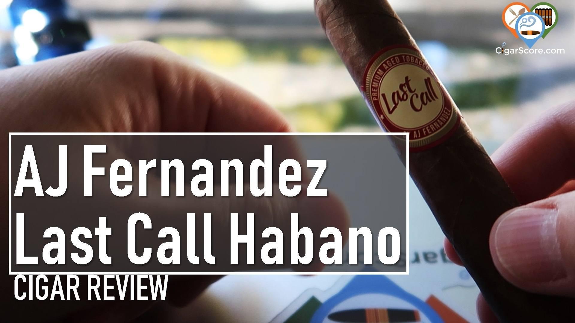cigar review aj fernandez last call habano thumbnail
