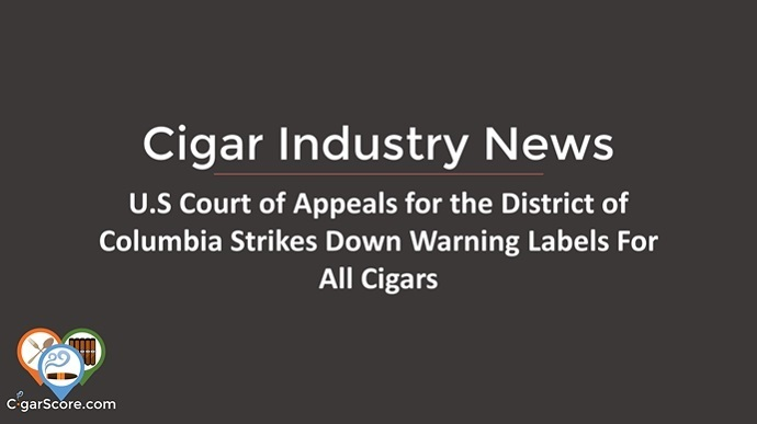cigar industry news us court of appeals strikes down warning labels on cigars
