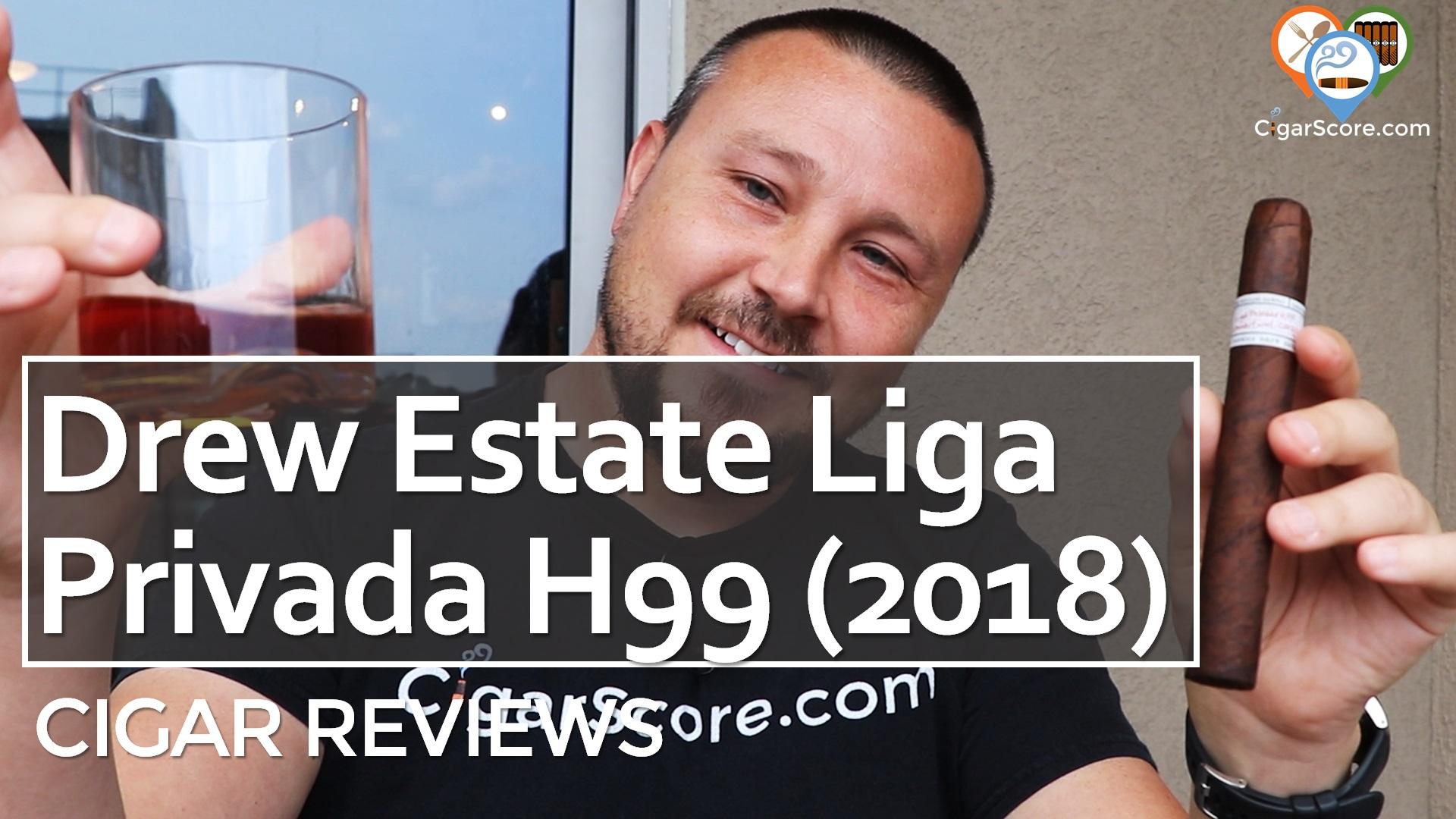 Cigar Review - Drew Estate Liga Privada H99 2018