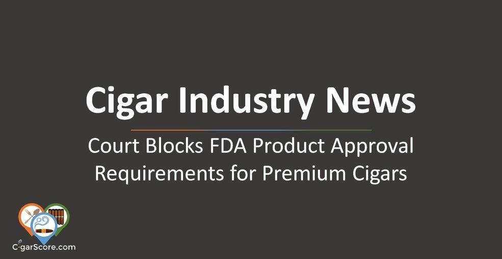 cigar industry Court Blocks FDA Product Approval Requirements for Premium Cigars