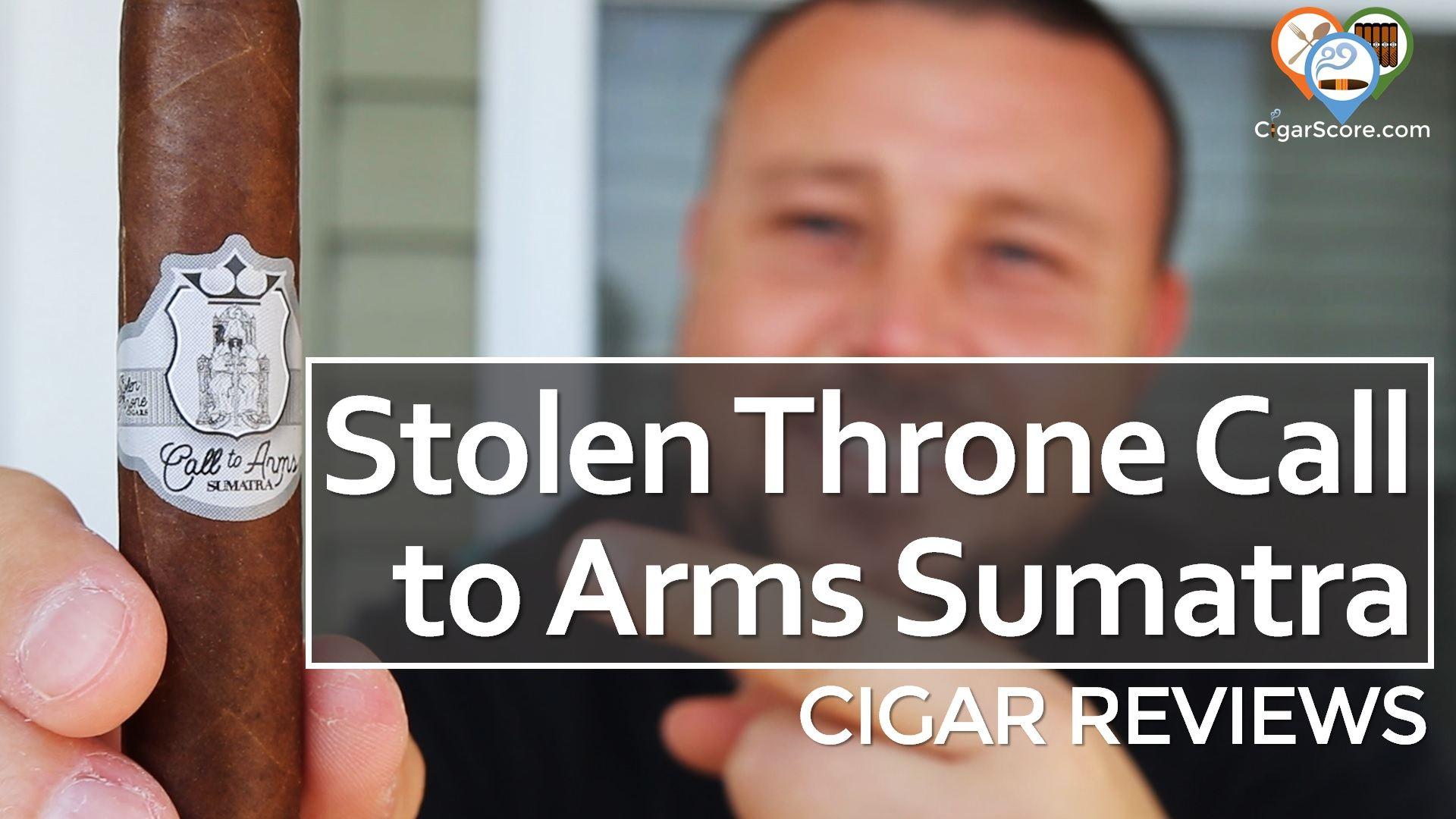 Cigar Review Stolen Throne Call to Arms Sumatra Corona