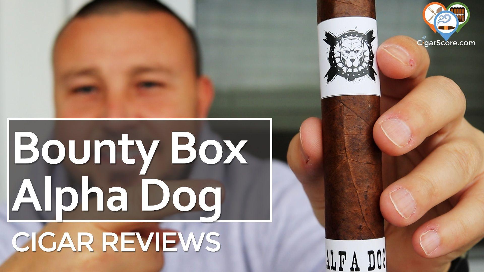 Cigar Review - Bounty Box Alpha Dog