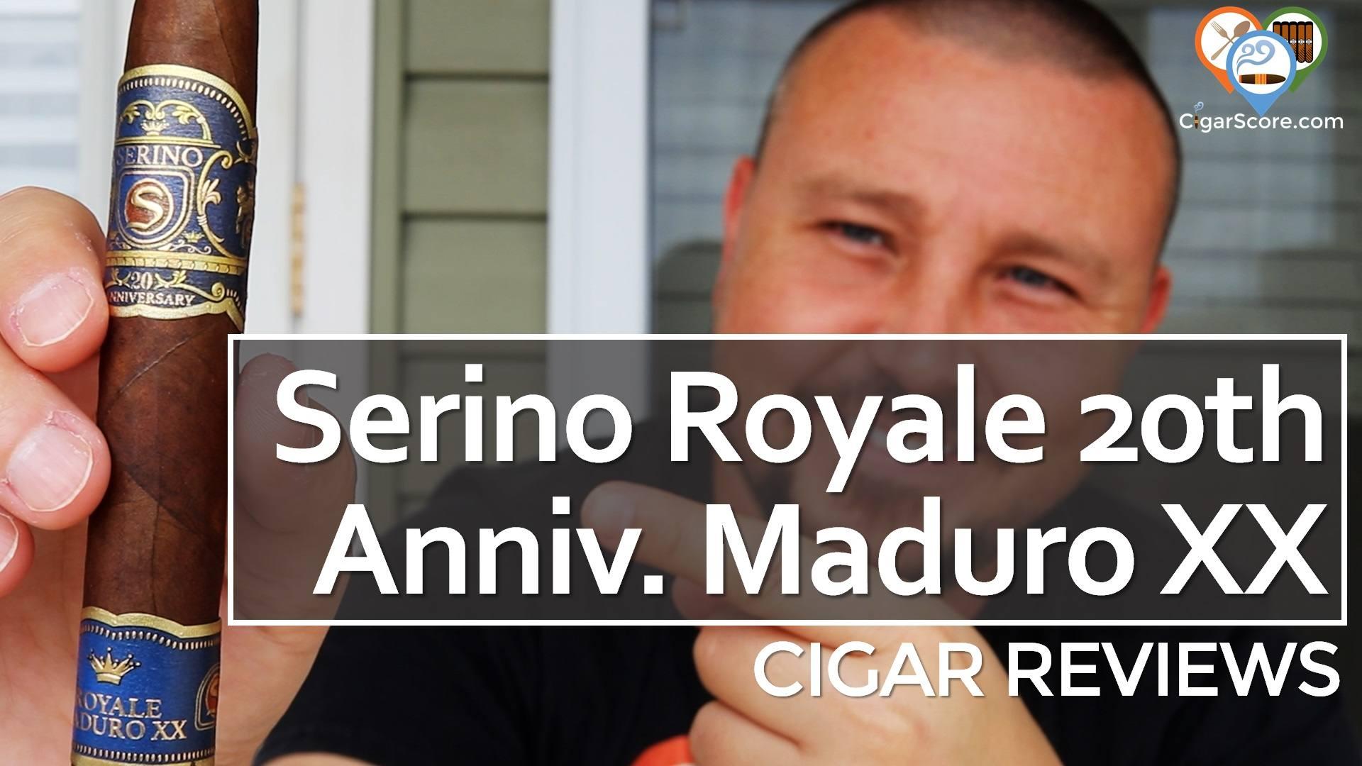 Cigar Review Serino Royale 20th Anniversary Maduro XX Belicoso
