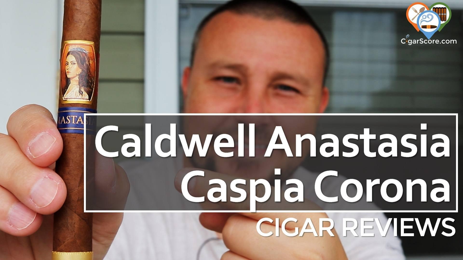 Cigar Review Caldwell Anastasia Caspia Corona