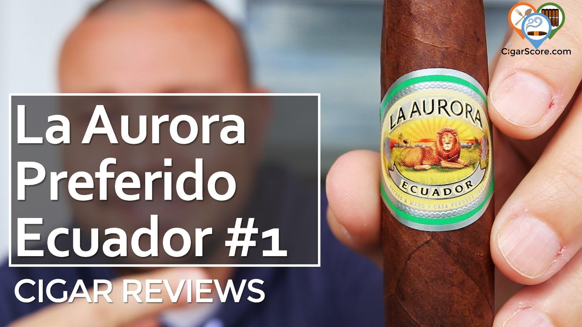 Cigar Review La Aurora Preferido Ecuador #1 Perfecto