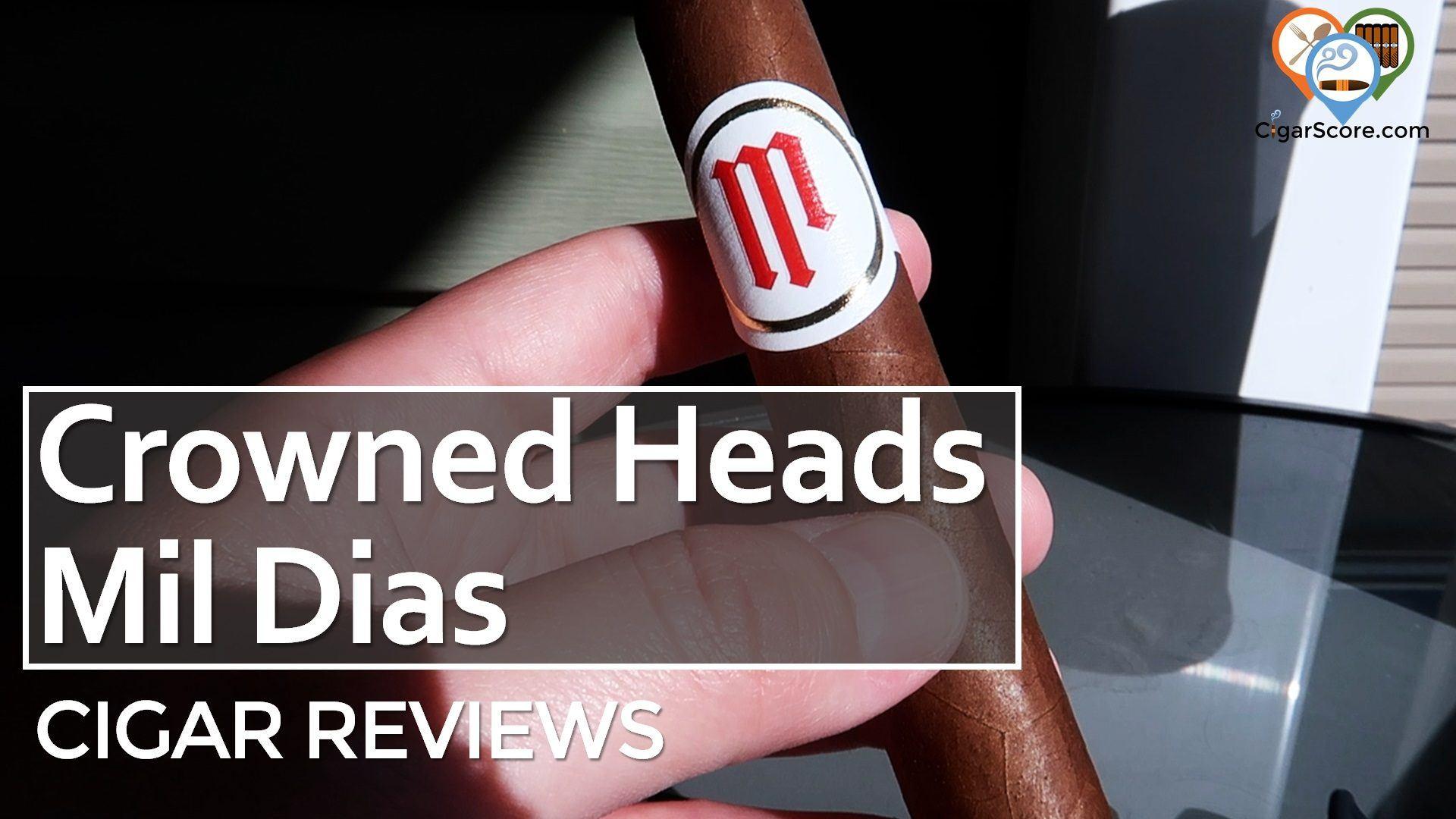 Cigar Review Crowned Heads Mil Dias Edmundo