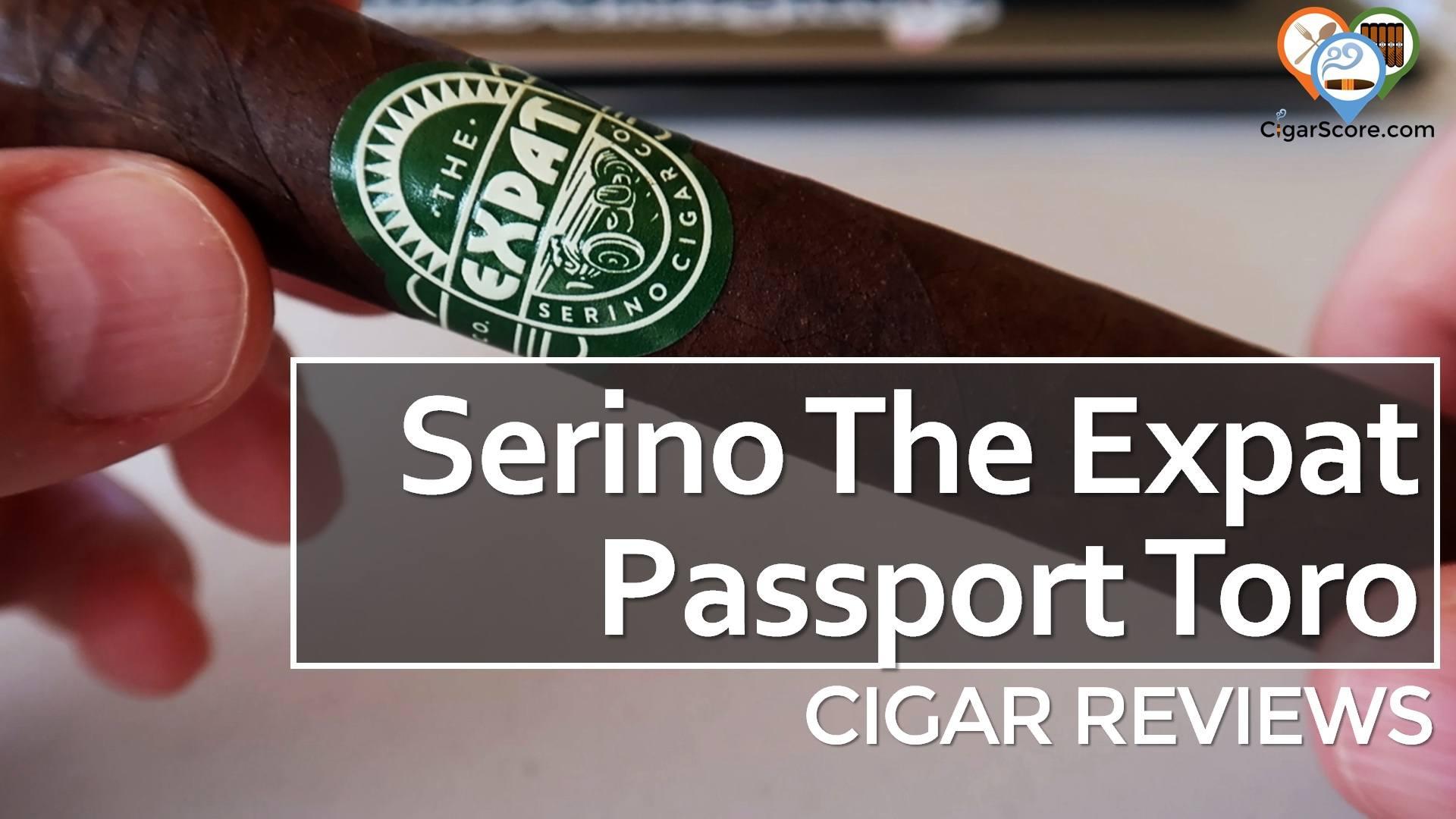 Cigar Review Serino The Expat Passport Toro
