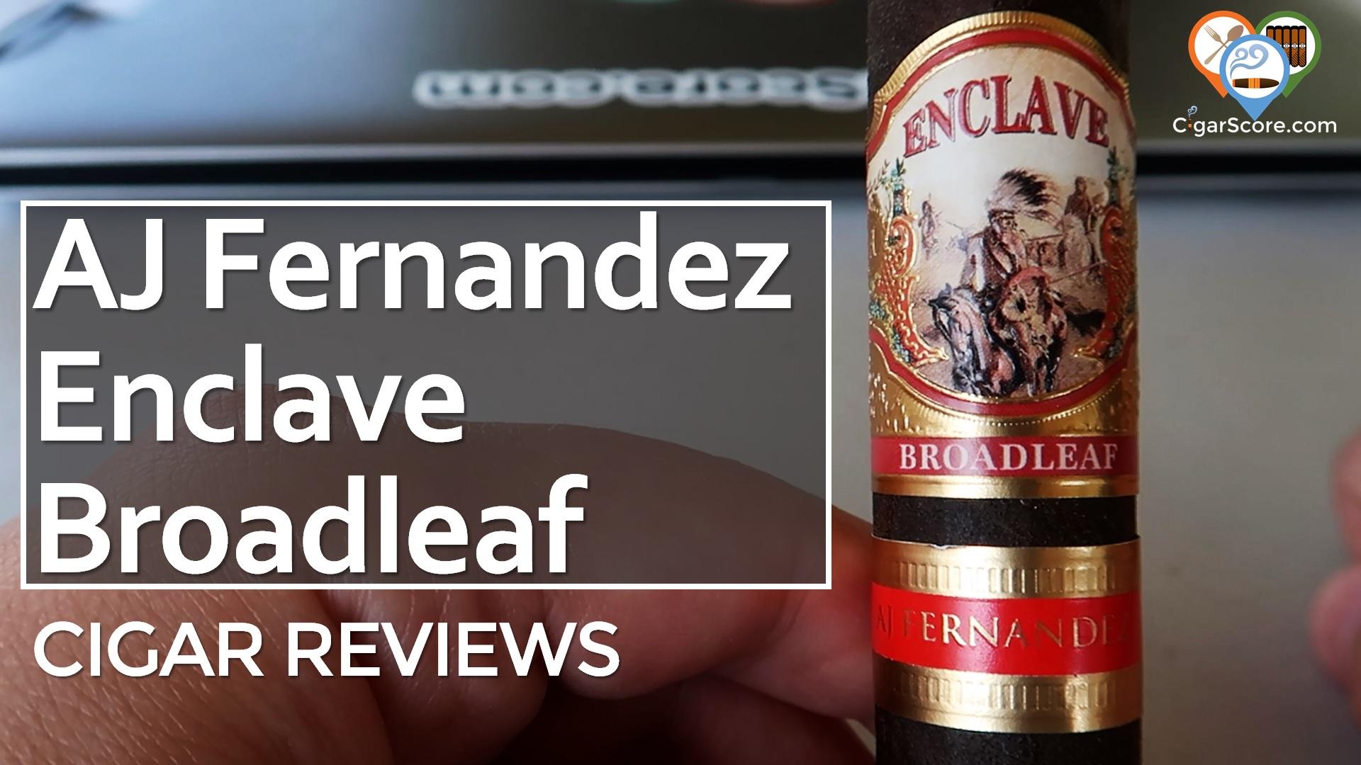 Cigar Review AJ Fernandez Enclave Broadleaf Robusto