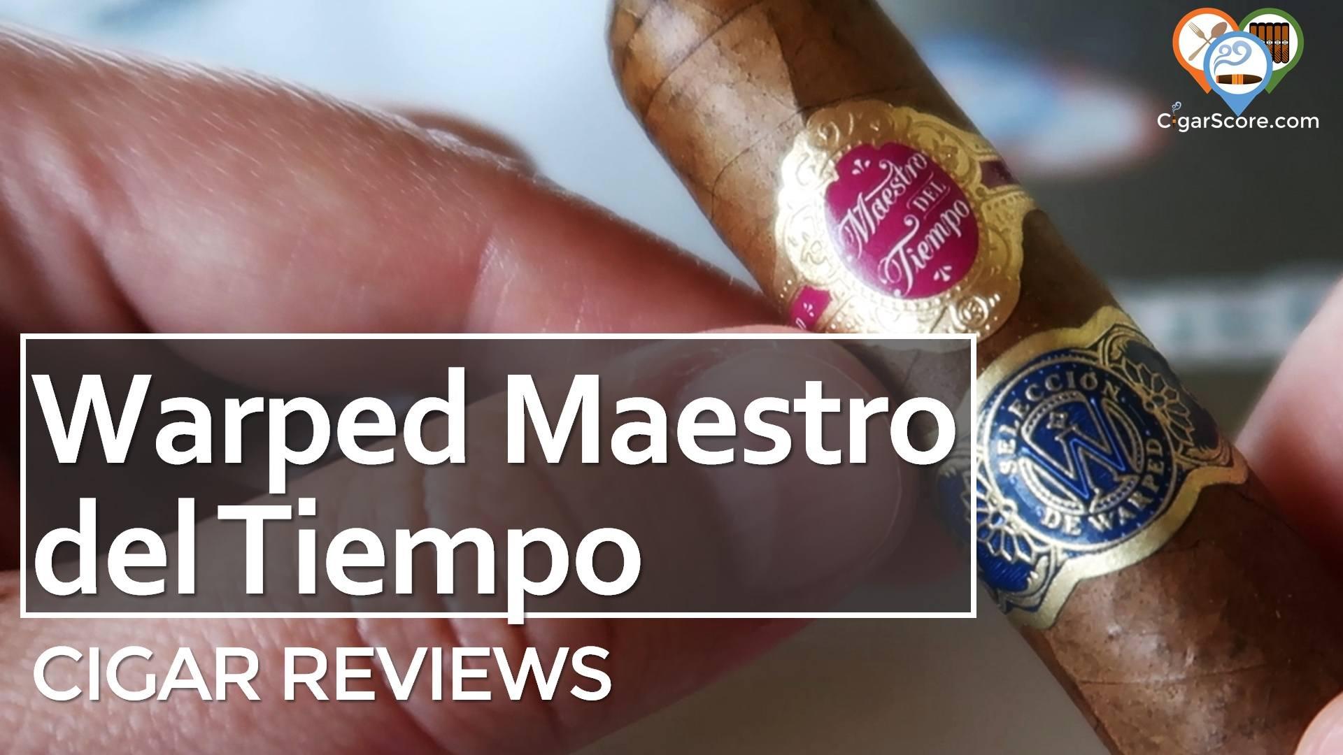 Cigar Review Warped Maestro del Tiempo