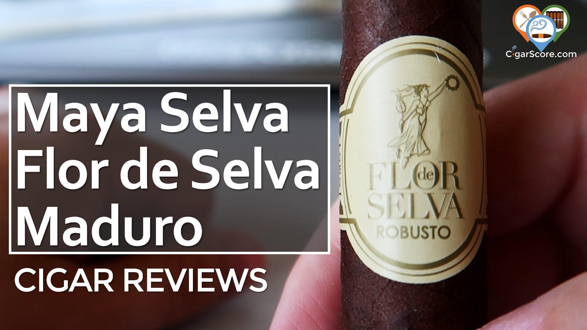 Cigar Review Maya Selva Flor de Selva Maduro Robusto