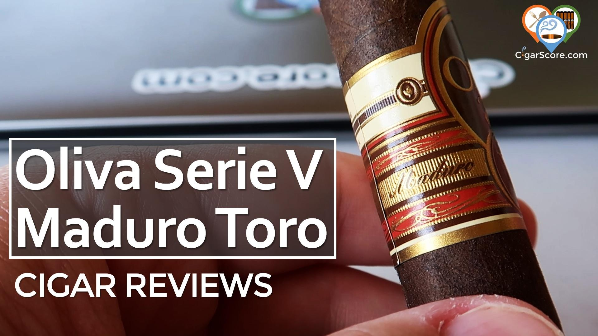 Cigar Review Oliva Serie V Maduro Toro