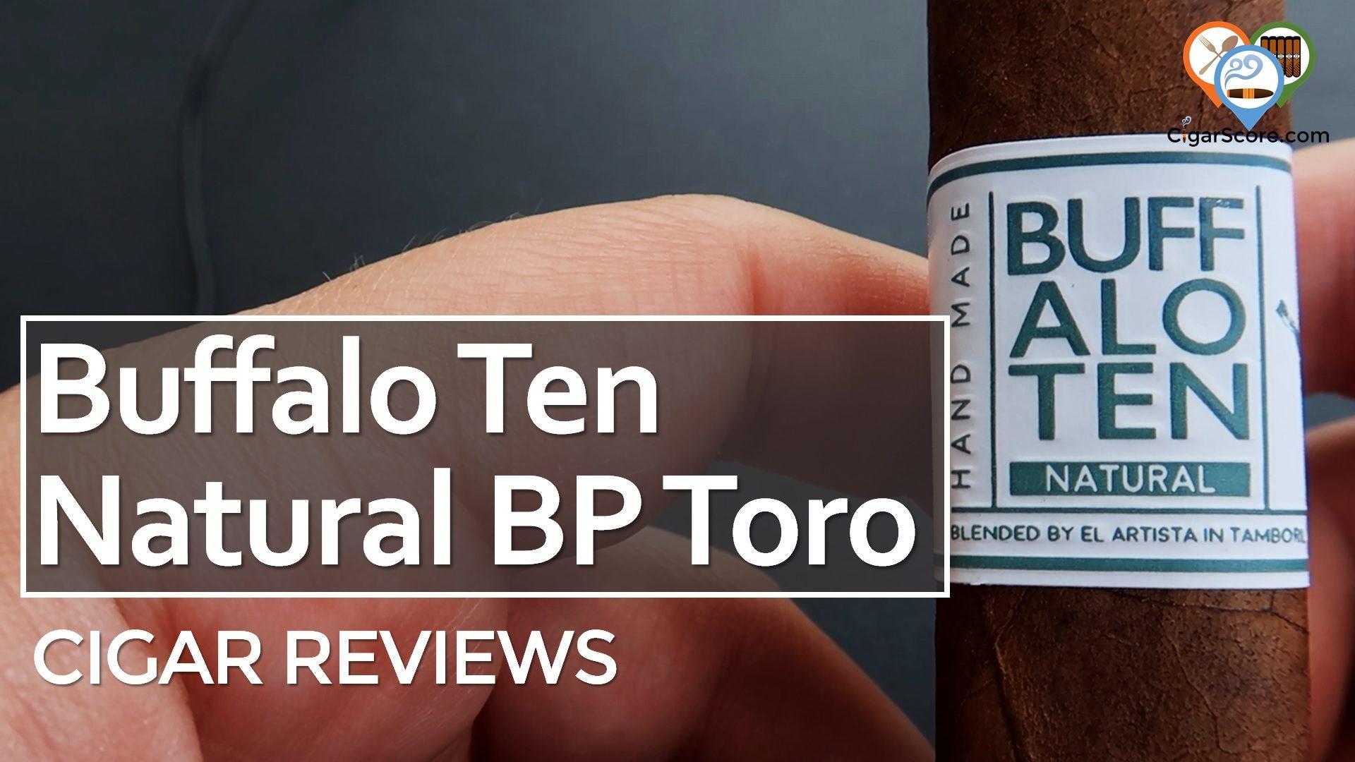 Cigar Review Buffalo Ten Natural Toro BP